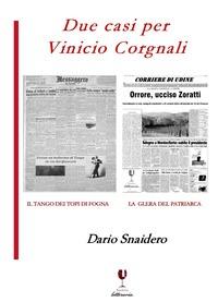 Due casi per Vinicio Corgnali