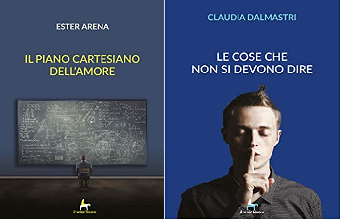 Il piano cartesiano dell'amore di Ester Arena e Le cose che non si devono dire di Claudia Dalmastri