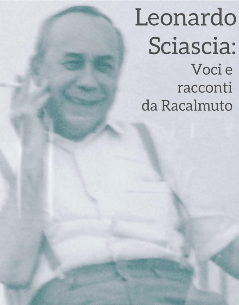 Leonardo Sciascia: voci e racconti da Racalmuto