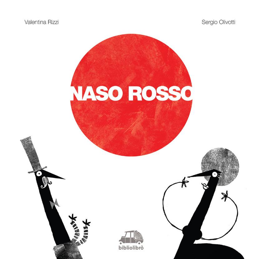 Il naso rosso ( autrice Valentina Rizzi, ill. S. Olivotti, editore Bibliolibrò)