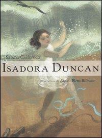Lo avete letto? - Isadora Duncan -