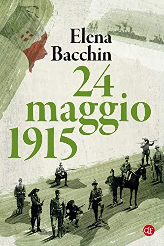 24 maggio 1915 di Elena Bacchin