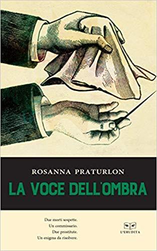 La voce nell'ombra di Rosanna Praturlon ed. L'erudita