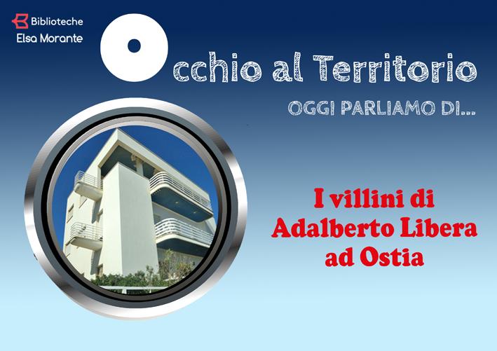 Occhio al territorio: i villini di Adalberto Libera