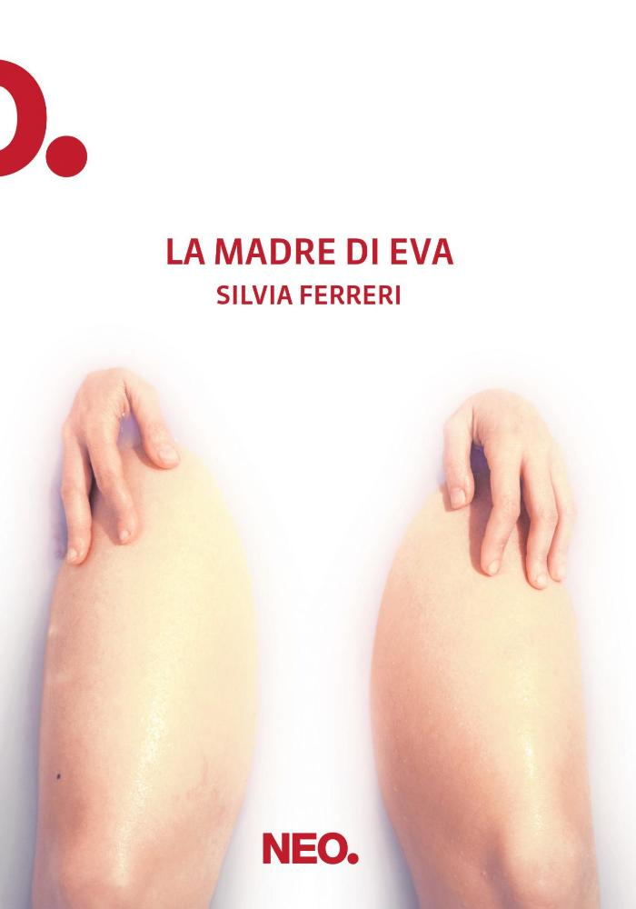 La madre di Eva di Silvia Ferreri, finalista del Premio Strega