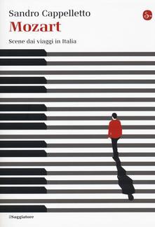 Mozart scene dai viaggi in Italia di Sandro Cappelletto