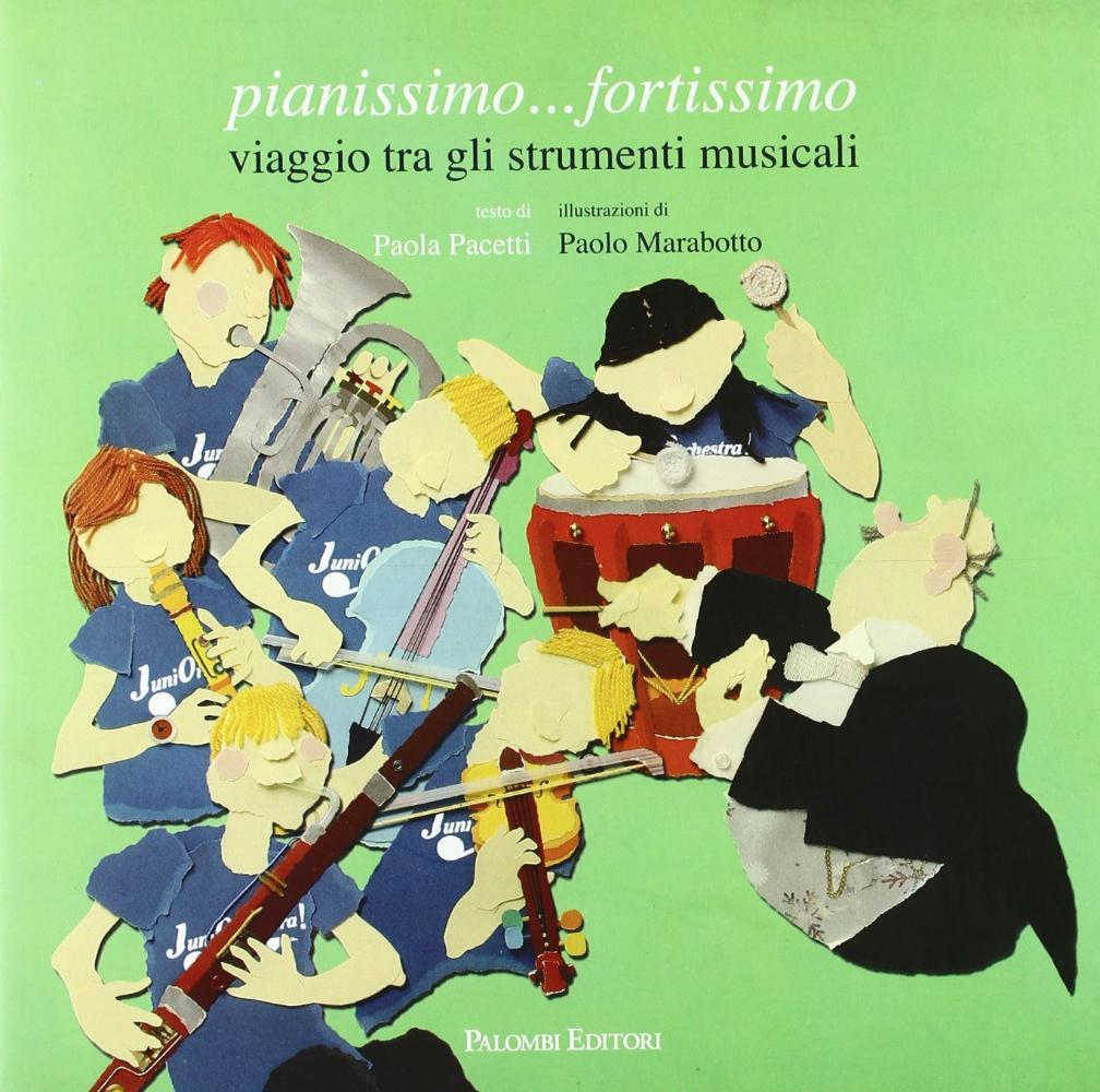 Pianissimo...fortissimo:viaggio tra gli strumenti musicali.