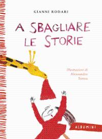 A sbagliare le storie. Leggiamo insieme Gianni Rodari