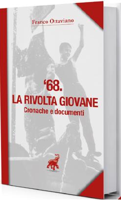 '68.La rivolta giovane. Cronache e documenti di Franco Ottaviano