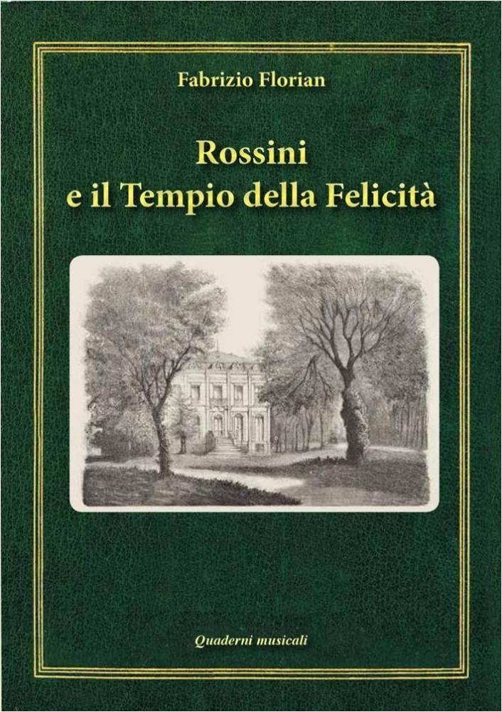 Rossini e il tempio della felicità di Fabrizio Florian