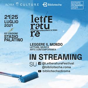 LETTERATURE - Festival Internazionale di Roma  - STREAMING