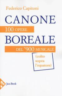Canone Boreale, 100 opere del '900 musicale