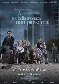 A Tor Bella Monaca non 'piove' mai esordio alla regia di Marco Bocci dal suo romanzo omonimo