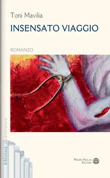 Insensato viaggio romanzo di Toni Mavilia