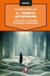 Il tempo interiore. L'arte della visione di Andrej Tarkovskij