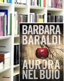 """Lib(e)ri in casa """"Aurora nel buio"""" di Barbara Baraldi"""