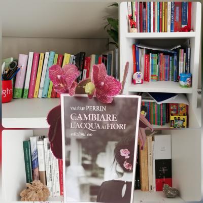 """Lib(e)ri in casa - """"Cambiare l'acqua ai fiori di Valérie Perrin"""" edizioni e/o"""