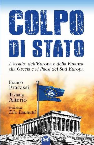 Colpo di Stato – L'assalto dell'Europa e della Finanza alla Grecia e ai Paesi del Sud Europa