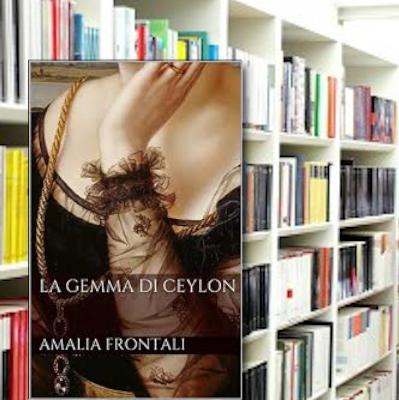 Lib(e)ri in casa: La gemma di Ceylon di Amalia Frontali