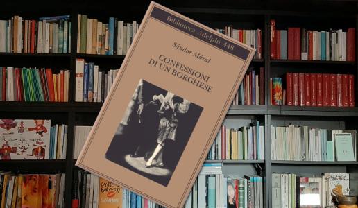 Lib(e)ri in casa - Confessioni di un borghese, di Sándor Márai, Adelphi edizioni
