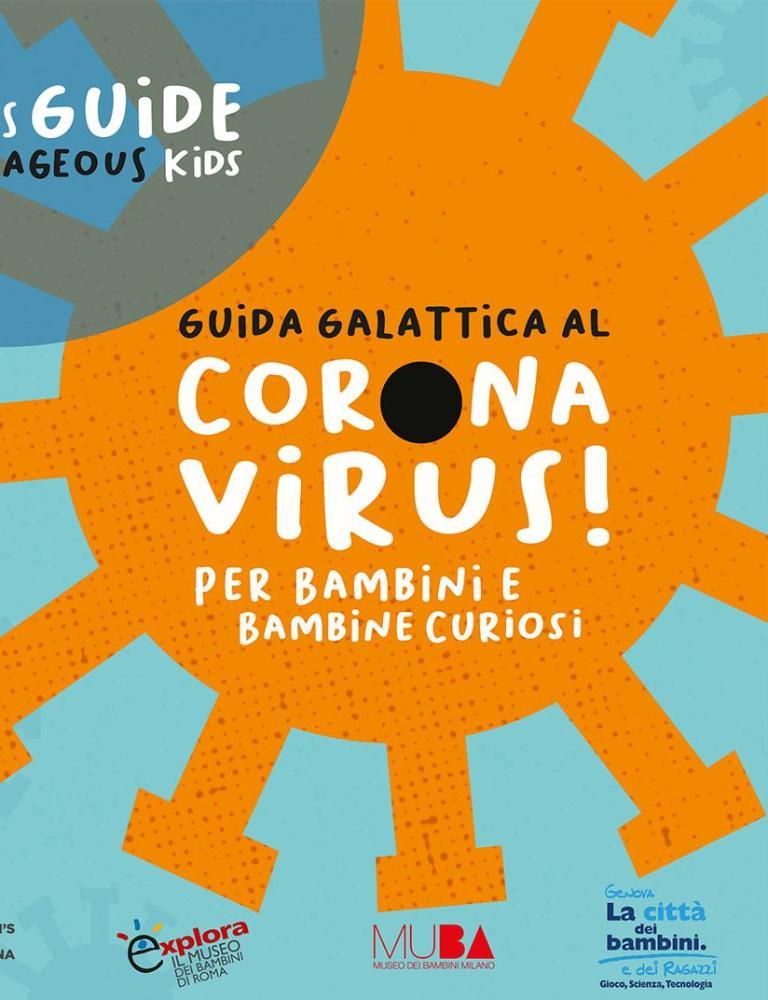 Guida Galattica al Coronavirus per bambini curiosi di sapere tutto sul microbo