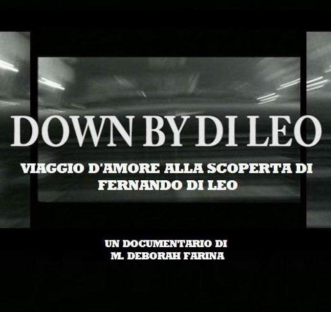 Down by Di Leo - Viaggio d'amore alla scoperta di Fernando Di Leo