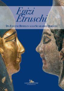 Mostra Egizi Etruschi Da Eugene Berman allo Scarabeo dorato