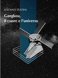 Gangkou, il cuore e l'universo di Stefano Teatini (Armando Curcio Editore, 2018)