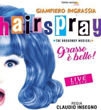 Hairspray – Grasso è bello! Con Giampiero Ingrassia, diretto da Claudio Insegno