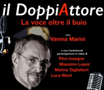 Angelo Maggi in Il DoppiAttore (La Voce oltre il buio)
