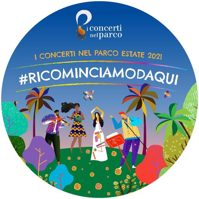 I Concerti nel Parco Estate 2021  #RICOMINCIAMOdaqui