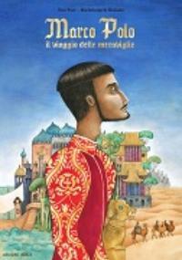 Marco Polo Il Viaggio delle Meraviglie