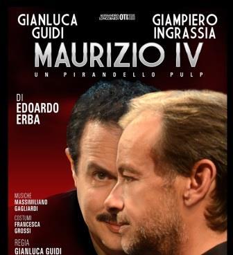 Gianluca Guidi e Giampiero Ingrassia  in Maurizio IV- Un Pirandello Pulp