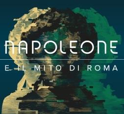 Mostra Napoleone e il mito di Roma