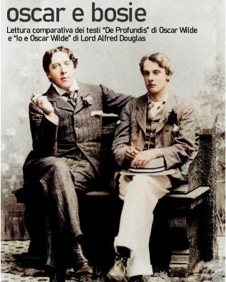 Oscar e Bosie : la storia della relazione tra Oscar Wilde e Lord Alfred Douglas
