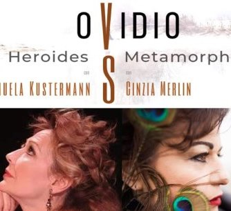 Ovidio Heroides vs Metamorphosys con Manuela Kustermann e Cinzia Merlin al pianoforte