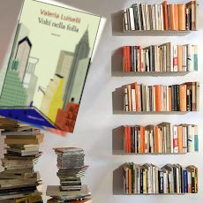 """Lib(e)ri in casa """"Volti nella folla"""" di Valeria Luiselli"""